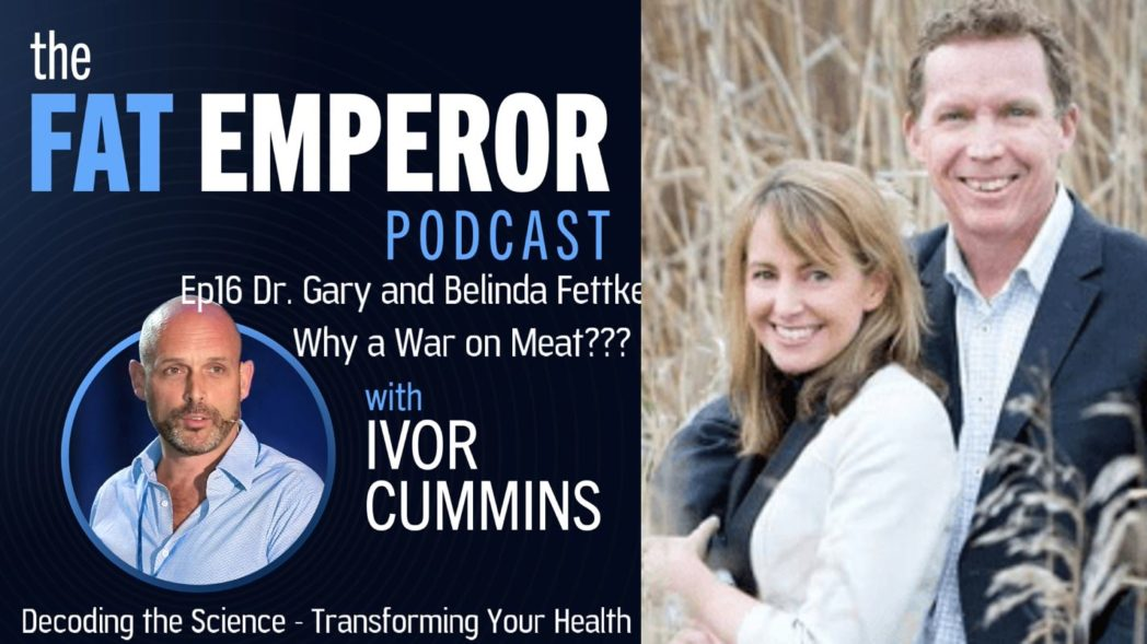 Why the War on Meat??? Find out here from Dr. Gary & Belinda Fettke Podcast #16