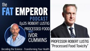 Robert Lustig and Fat Emperor - The Bottom Line on Processed Food Toxicity