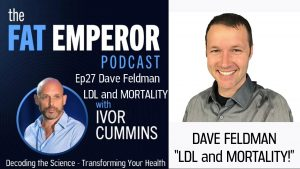 Dave Feldman on LDL and All-Cause Mortality - Does Cholesterol Kill You?