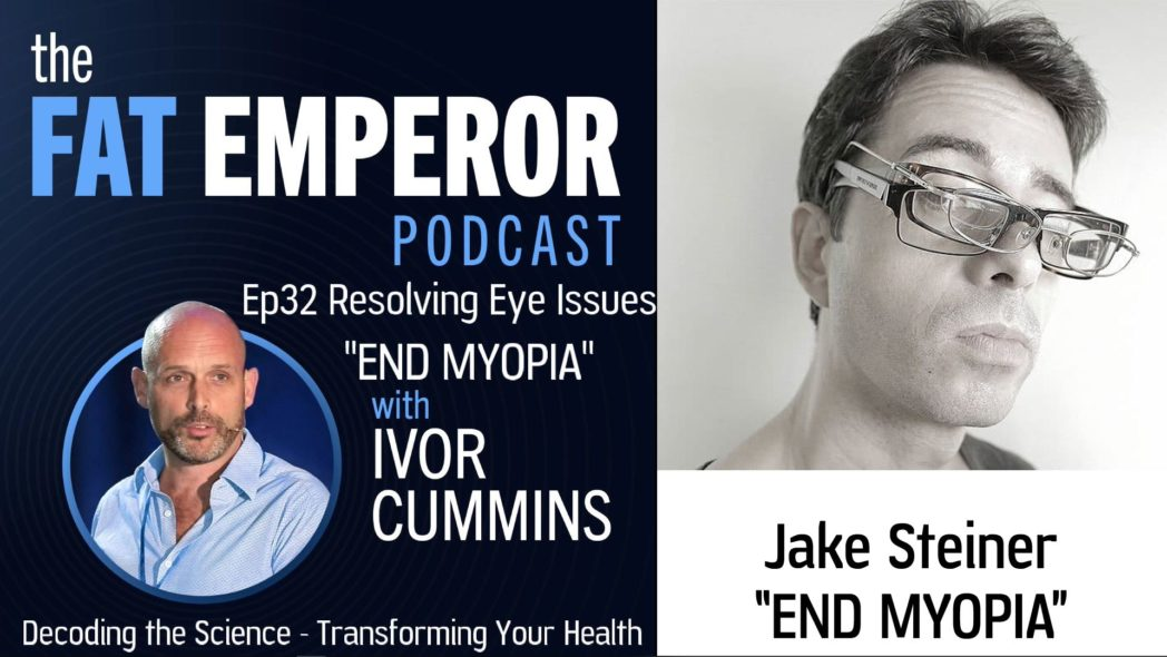 Ep32 Myopia and Eye Problems - How to Resolve via Resolution of Root Causes