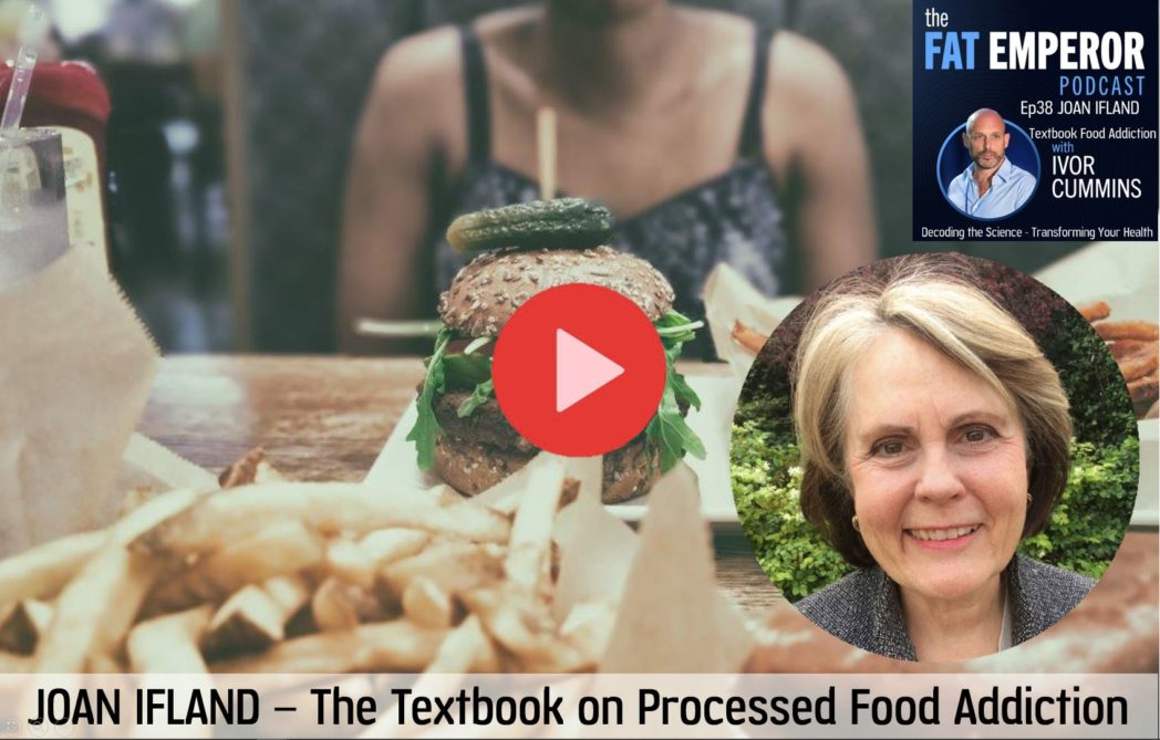 Ep38 JOAN IFLAND The Textbook on Processed Food Addiction