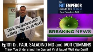 Ep 101 - Paul Saladino MD HAMMERS viral issues, also cholesterol and fat!